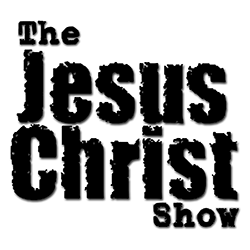 The Jesus Christ Show | 8a-11a